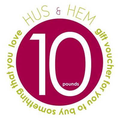Hus & Hem Ten Pound Gift Voucher
