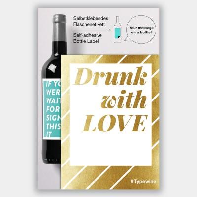 Typewine Wine Bottle Label - Drunk With Love