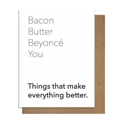 Pretty Alright Goods Bacon, Butter, Beyonce Greeting Card