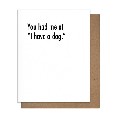 Pretty Alright Goods You Had Me at Dog Greeting Card