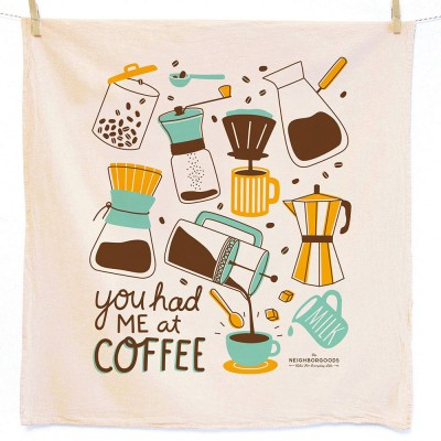 You Had Me at Coffee Tea Towel - The Neighborgoods